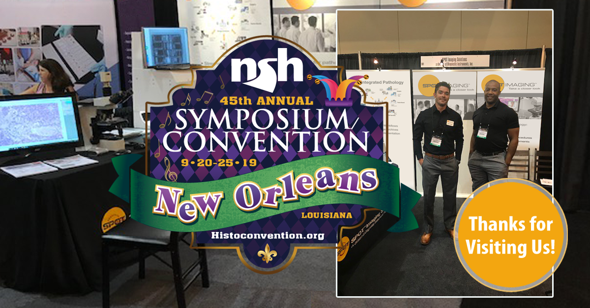Thank you for visiting SPOT Imaging at the 2019 National Society of Histotechnology in New Orleans, LA,  September 20-25, 2019