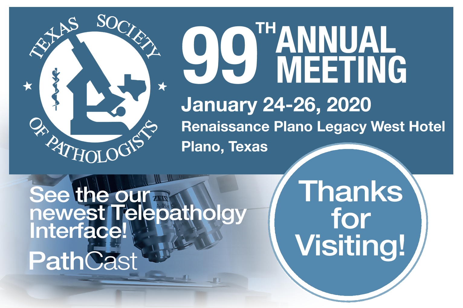 Thanks for visiting us at the Texas Society of Pathologists in Plano, Texas, January 24-28, 2020